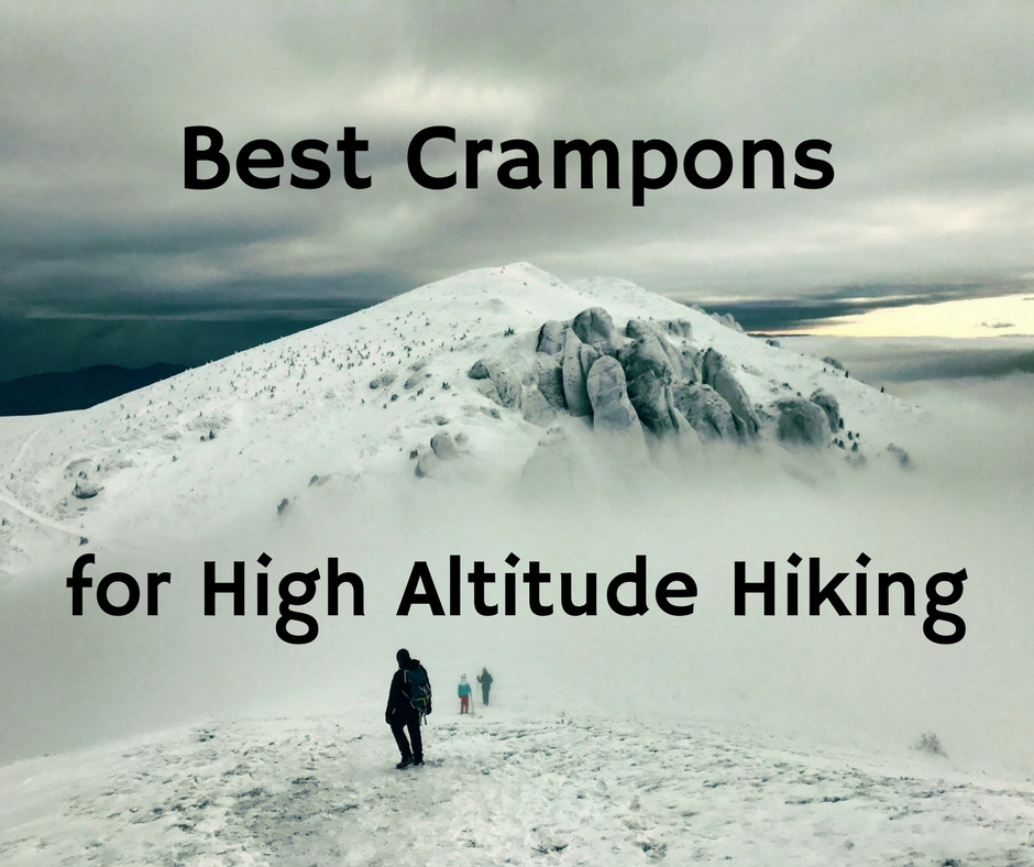 5 of the Best Crampons for High Altitude Hiking for 2018 - YesHiking 8fa54218a5350